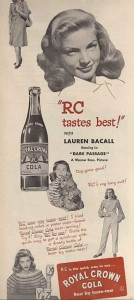 Lauren Bacall in an RC Cola ad.